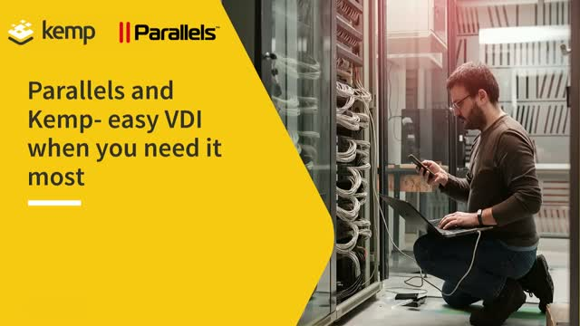 Kemp & Parallels - Easy VDI when you need it most