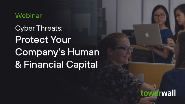 Cyber Threats: Protect Your Company's Human and Financial Capital