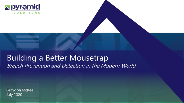 Building a Better Mousetrap: Breach Prevention and Detection in the Modern World