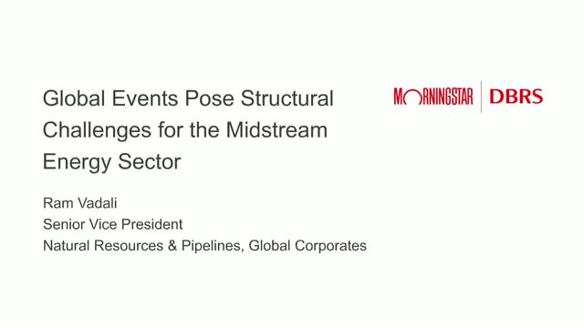 Global Events Pose Structural Challenges for the Midstream Energy Sector