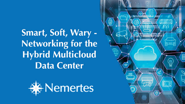 Smart, Soft, Wary – Networking for the Hybrid Multicloud Data Center