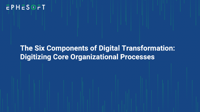 The Six Components of Digital Transformation