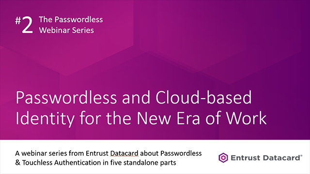 Passwordless and cloud-based identity for the new era of work