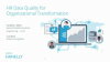 HR Data Quality for Organizational Transformation