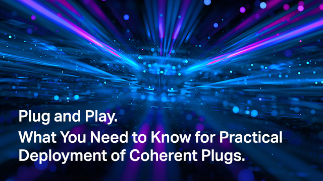 Plug and Play. What You Need to Know for Practical Deployment of Coherent Plugs.