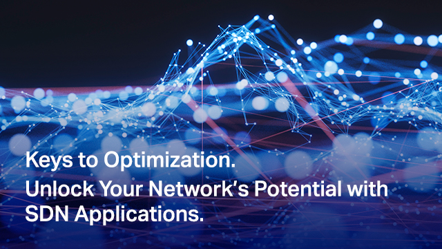 Keys to Optimization. Unlock Your Network's Potential with SDN Applications.