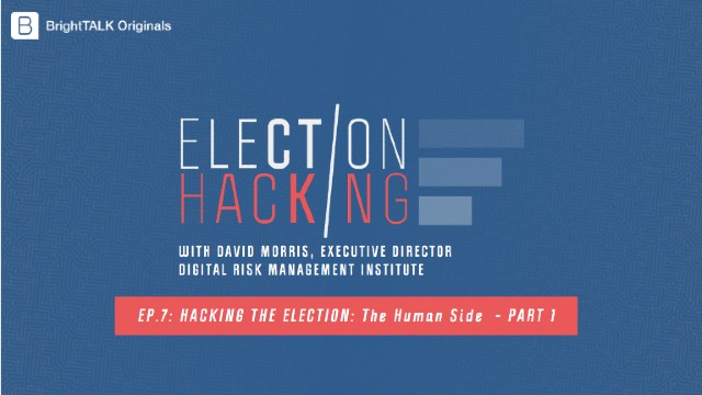 Hacking The Election: The Human Side [Part 1]