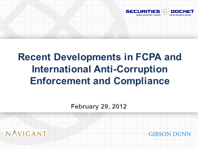 Recent Developments in FCPA and Int'l Anti-Corruption Enforcement and Compliance