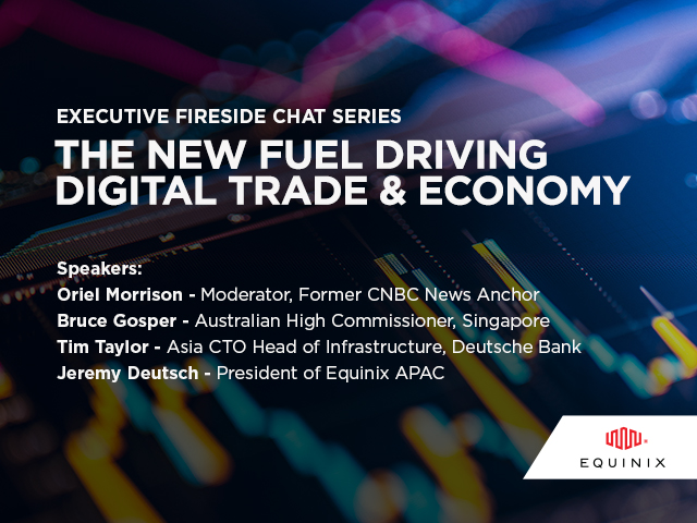 Equinix Fireside Chat: Digital Connectivity – The New Fuel Driving Digital Trade