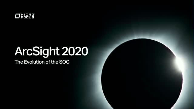 ArcSight 2020: The Evolution of the SOC