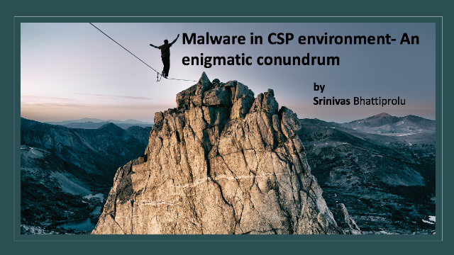Malware in CSP environment- An enigmatic conundrum