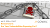 Ransomware: Are Your Vulnerabilities Exposing You?