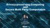 Privacy-Preserving Computing and Secure Multi Party Computation