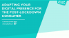 Adapting your digital presence for the post-lockdown consumer