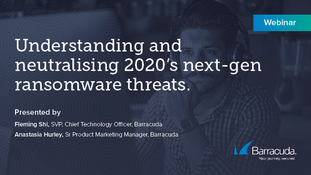 Understanding and Neutralizing 2020's Next-Gen Ransomware Threats