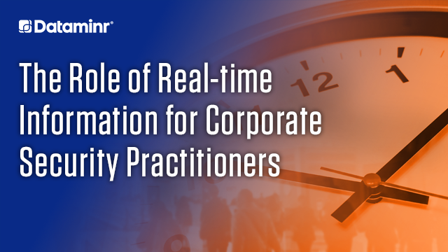 The Role of Real-time Information for Corporate Security Practitioners (APAC)
