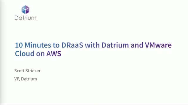 10 Minutes to DRaaS with Datrium and VMware Cloud on AWS