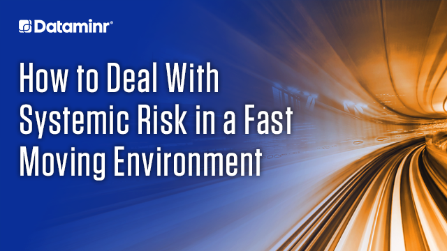 How to Deal With Systemic Risk in a Fast Moving Environment (APAC)