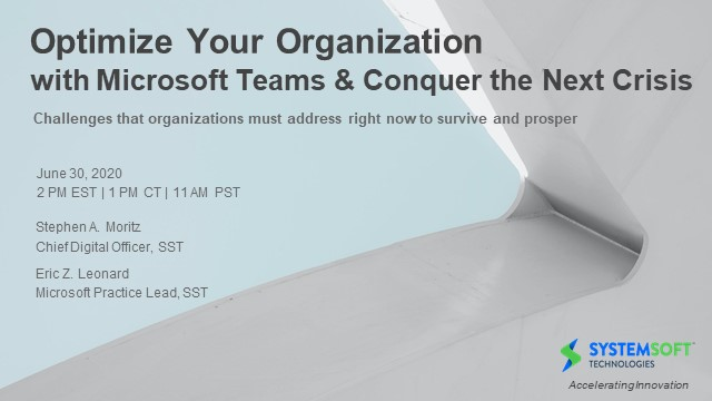Optimize Your Organization with Microsoft Teams and Conquer the Next Crisis