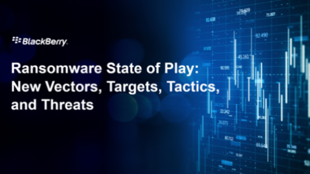 Ransomware State of Play: New Vectors, Targets, Tactics, and Threats