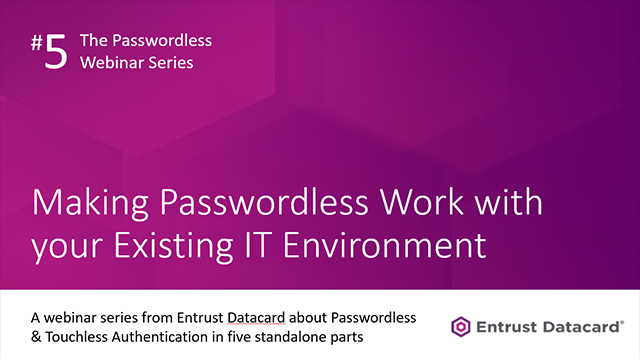 Making Passwordless Work with your Existing IT Environment