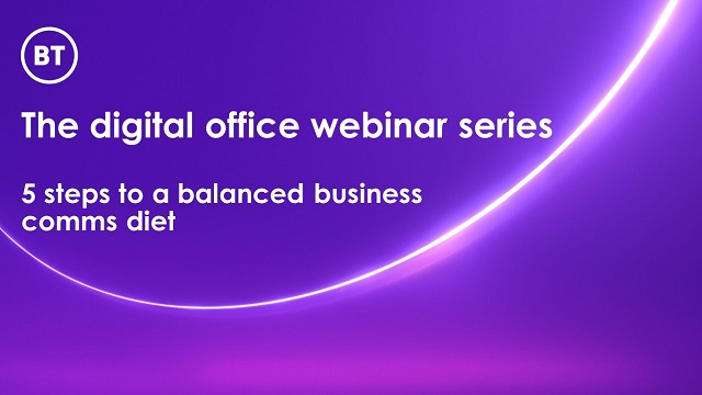 The digital office webinar series – 5 steps to a balanced business comms diet