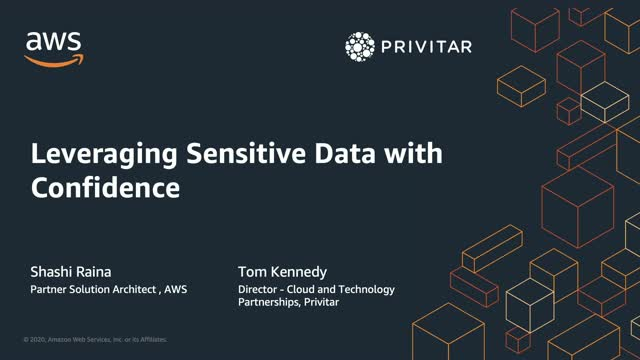 Leveraging Sensitive Data with Confidence - AWS & Privitar