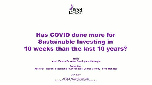 Has Covid done more for Sustainable Investing in 10 weeks than the last 10 years