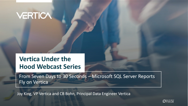 From Seven Days to 30 Seconds – Microsoft SQL Server Reports Fly Fast on Vertica