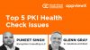 Top 5 PKI Health Check Issues