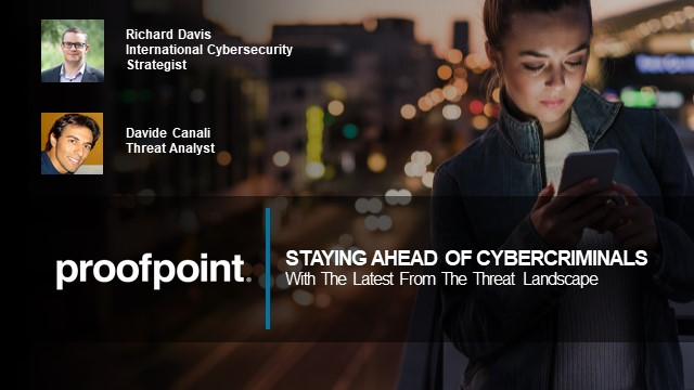 Staying Ahead Of Cybercriminals With The Latest From The Threat Landscape