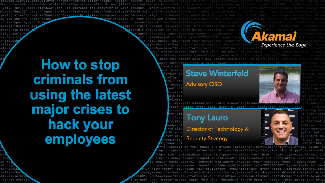 How to stop criminals from using the latest major crises to hack your employees