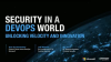Security in a DevOps World: Unlocking Velocity and Innovation