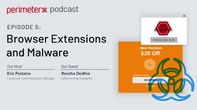 PerimeterX Podcast Ep. 5: Browser Extensions and Malware