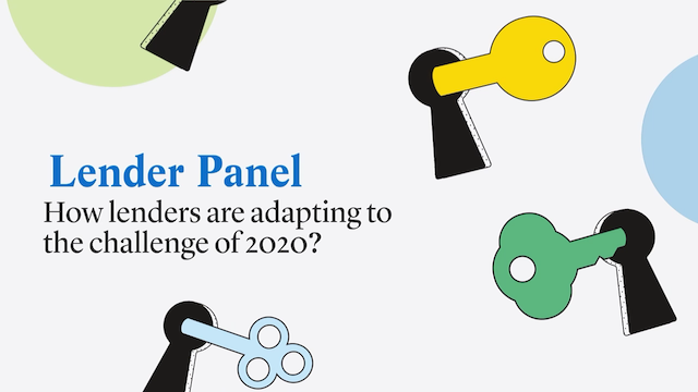 Lender Panel - How lenders are adapting to the challenges of 2020?