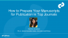 How to Prepare Your Manuscripts for Publication in Top Journals