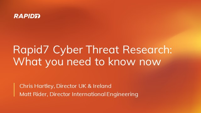 Rapid7 Cyber Threat Research: What you need to know now