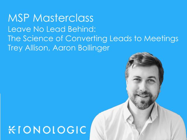MSP Masterclass, Leave No Lead Behind: The Science of Converting Leads>Meetings