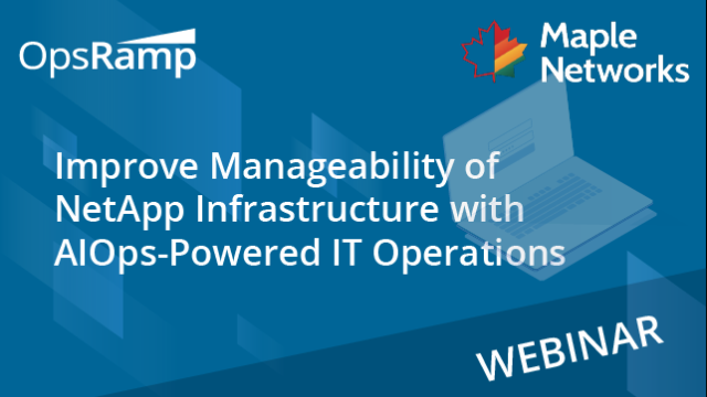 Improve Manageability of NetApp Infrastructure with AIOps-Powered IT Operations