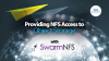 Providing NFS Access to Object Storage Using SwarmNFS, Tech Tuesday