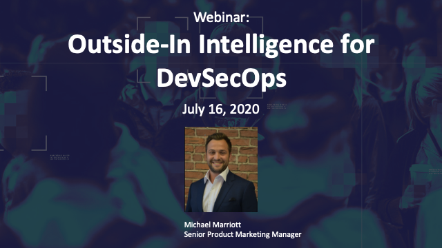 Webinar: Outside-In Intelligence for DevSecOps