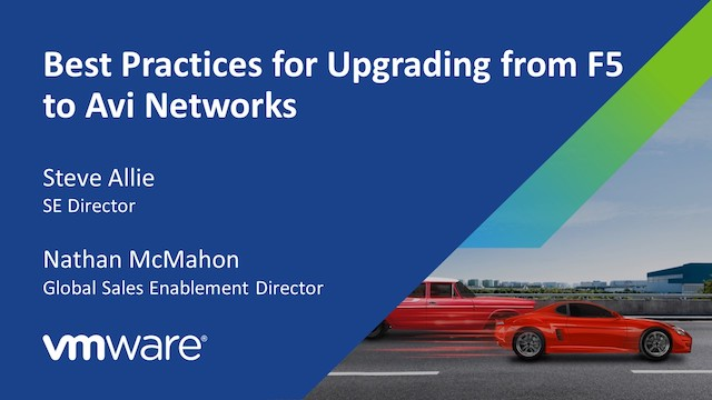 Best Practices for Upgrading from F5 to Avi Networks