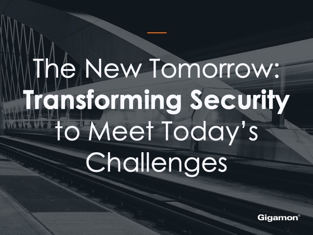 The New Tomorrow: Transforming Security to Meet Today's Challenges