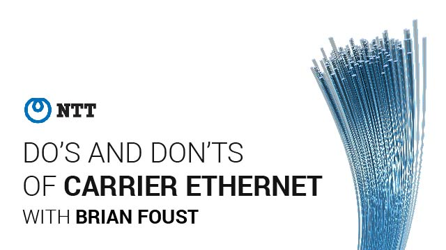 Do's and Don'ts of Carrier Ethernet with Brian Foust