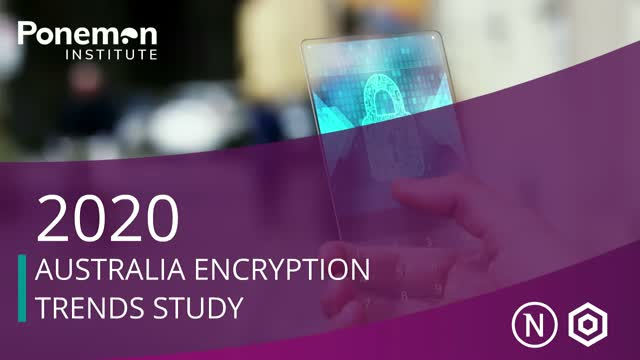 2020 Australia Encryption Trends Study–Are you protecting what matters the most?