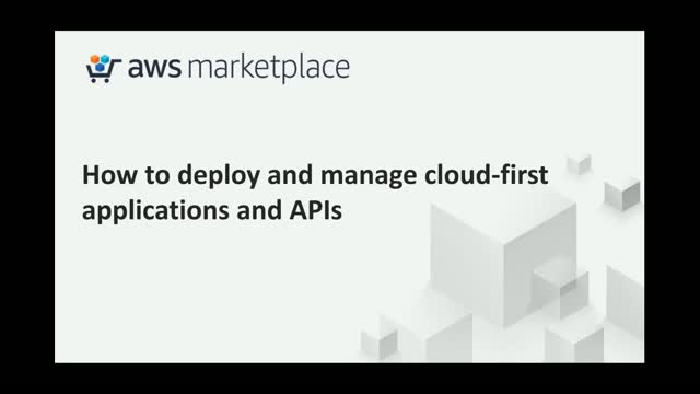 How to deploy and manage cloud-first applications and APIs in AWS