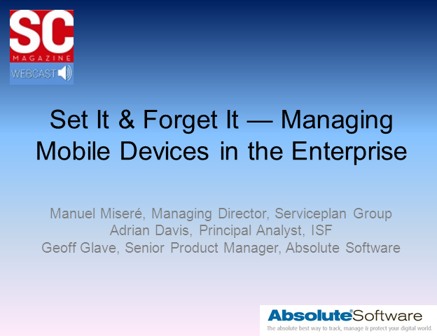 Set It & Forget It — Managing Mobile Devices in the Enterprise'