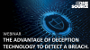 The Advantage of Deception Technology to Detect a Breach