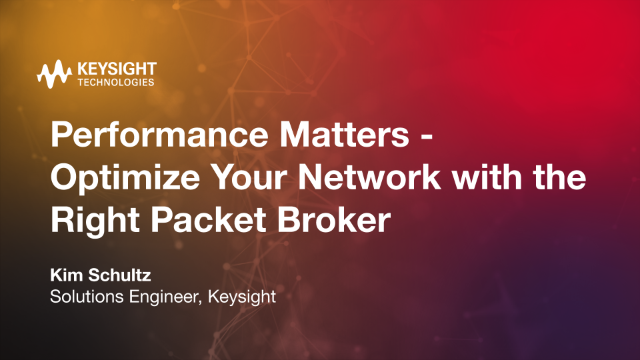 Performance Matters - Optimize Your Network with the Right Packet Broker