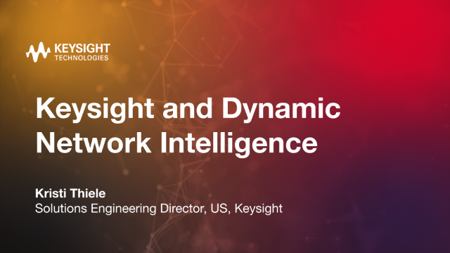 Keysight and Dynamic Network Intelligence